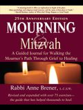 Mourning and Mitzvah: A Guided Journal for Walking the Mourner's Path Through Grief to Healing (25th Anniversary Edition)