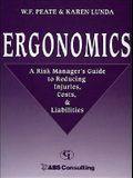 Ergonomics: A Risk Manager's Guide to Reducing Injuries, Costs, & Liabilities