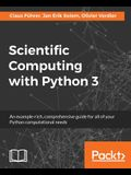 Scientific Computing with Python 3: An example-rich, comprehensive guide for all of your Python computational needs