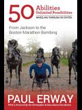 50 Abilities, Unlimited Possibilities -- Wheeling Through 50 States: From Jackson to the Boston Marathon Bombing