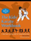 The Kids' Karate Workbook: A Take-Home Training Guide for Young Martial Artists