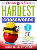 The New York Times Hardest Crosswords Volume 6: 50 Friday and Saturday Puzzles to Challenge Your Brain