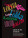 Lolita in the Afterlife: On Beauty, Risk, and Reckoning with the Most Indelible and Shocking Novel of the Twentieth Century