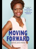 Moving Forward: A Story of Hope, Hard Work, and the Promise of America