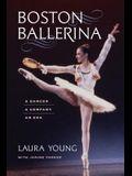 Boston Ballerina: A Dancer, a Company, an Era