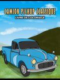 Camion Pickup Classique Livre de Coloriage: Volume 1