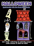 Halloween Spooktacular with the Three Little Ghosts: 50+ Kids' Coloring & Activity Pages with Mazes & Dot-to-Dots