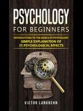 Psychology for Beginners: Introduction to the Basics of Psychology - Simple Explanation of 25 psychological Effects