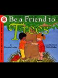 Be a Friend to Trees Book and Tape [With Book]