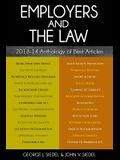 Employers and the Law: 2013-14 Anthology of Best Articles