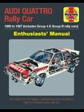 Audi Quattro Rally Car Enthusiasts' Manual: 1980 to 1987 (Includes Group 4 & Group B Rally Cars) * an Insight Into the Design, Engineering and Competi