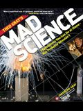Theo Gray's Mad Science: Experiments You Can Do at Home, But Probably Shouldn't