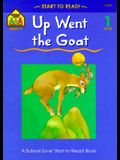 Up Went the Goat (Start to Read! Trade Edition Series)