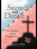 Secrecy and Deceit: The Religion of the Crypto-Jews