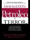 Armagedon, Petroleo y Terror: Lo Que Dice la Biblia Acerca del Futuro = Armageddon, Oil, and Terror
