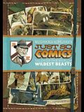 Rudyard Kipling's Just So Comics: Tales of the World's Wildest Beasts