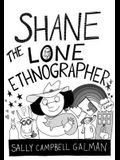 Shane, the Lone Ethnographer: A Beginner's Guide to Ethnography, Second Edition