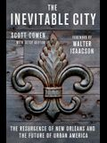 The Inevitable City: The Resurgence of New Orleans and the Future of Urban America