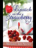 Lipstick on the Strawberry