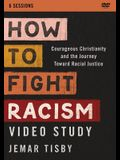 How to Fight Racism Video Study: Courageous Christianity and the Journey Toward Racial Justice