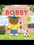 A Day at Home with Bobby