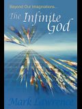 Beyond Our Imaginations: The Infinite God
