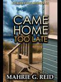 Came Home Too Late: A Caleb Cove Mystery #3
