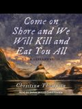 Come on Shore and We Will Kill and Eat You All Lib/E: A New Zealand Story