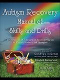 Autism Recovery Manual of Skills and Drills: A Preschool and Kindergarten Education Program for Parents, Teachers, and Therapists