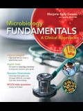 Loose Leaf Version for Microbiology Fundamentals: A Clinical Approach