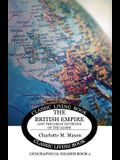 Geographical Reader Book 2: The British Empire and the Great Divisions of the Globe
