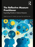 The Reflective Museum Practitioner: Expanding Practice in Science Museums