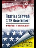 Charles Schwab & the Us Government: A Conspiracy to Obstruct Justice