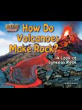 How Do Volcanoes Make Rock?: A Look at Igneous Rock