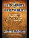 The Teachings of Don Carlos: Practical Applications of the Works of Carlos Castaneda