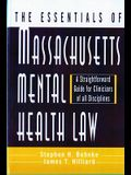 Essentials of Massachusetts Mental Health Law: A Straightforward Guide for Clinicians of All Disciplines