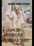 A Concise History Of Freemasonry
