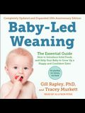 Baby-Led Weaning, Completely Updated and Expanded Tenth Anniversary Edition: The Essential Guide - How to Introduce Solid Foods and Help Your Baby to