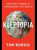 Kleptopia: How Dirty Money Is Conquering the World
