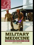 Military Medicine: From Ancient Times to the 21st Century