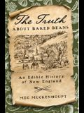 The Truth about Baked Beans: An Edible History of New England