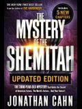 The Mystery of the Shemitah Updated Edition: The 3,000-Year-Old Mystery That Holds the Secret of America's Future, the World's Future...and Your Futur