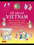 All about Vietnam: Stories, Songs, Crafts and Games for Kids
