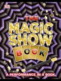 The Magic Show Book: A Performance in a Book