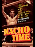 Macho Time: The Meteoric Rise and Tragic Fall of Hector Camacho (Gift Edition)