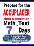 Prepare for the ACCUPLACER Next Generation Math Test in 7 Days: A Quick Study Guide with Two Full-Length ACCUPLACER Math Practice Tests