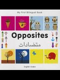 My First Bilingual Book-Opposites (English-Arabic)