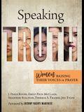 Speaking Truth: Women Raising Their Voices in Prayer