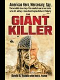 The Giant Killer: American hero, mercenary, spy ... The incredible true story of the smallest man to serve in the U.S. Military-Green Be