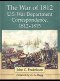 The War of 1812 U.S. War Department Correspondence, 1812-1815
